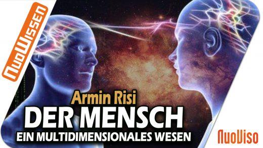Der Mensch – ein multidimensionales Wesen (Armin Risi)