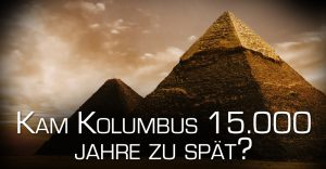 Kam Kolumbus 15000 Jahre zu spät? (5 Vorträge)
