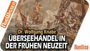 Die Rolle der süddeutschen Kaufleute im Überseehandel der frühen Neuzeit (Dr. Wolfgang Knabe)