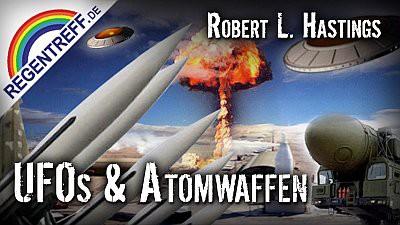 Ufos und Atomwaffen – Robert L. Hastings