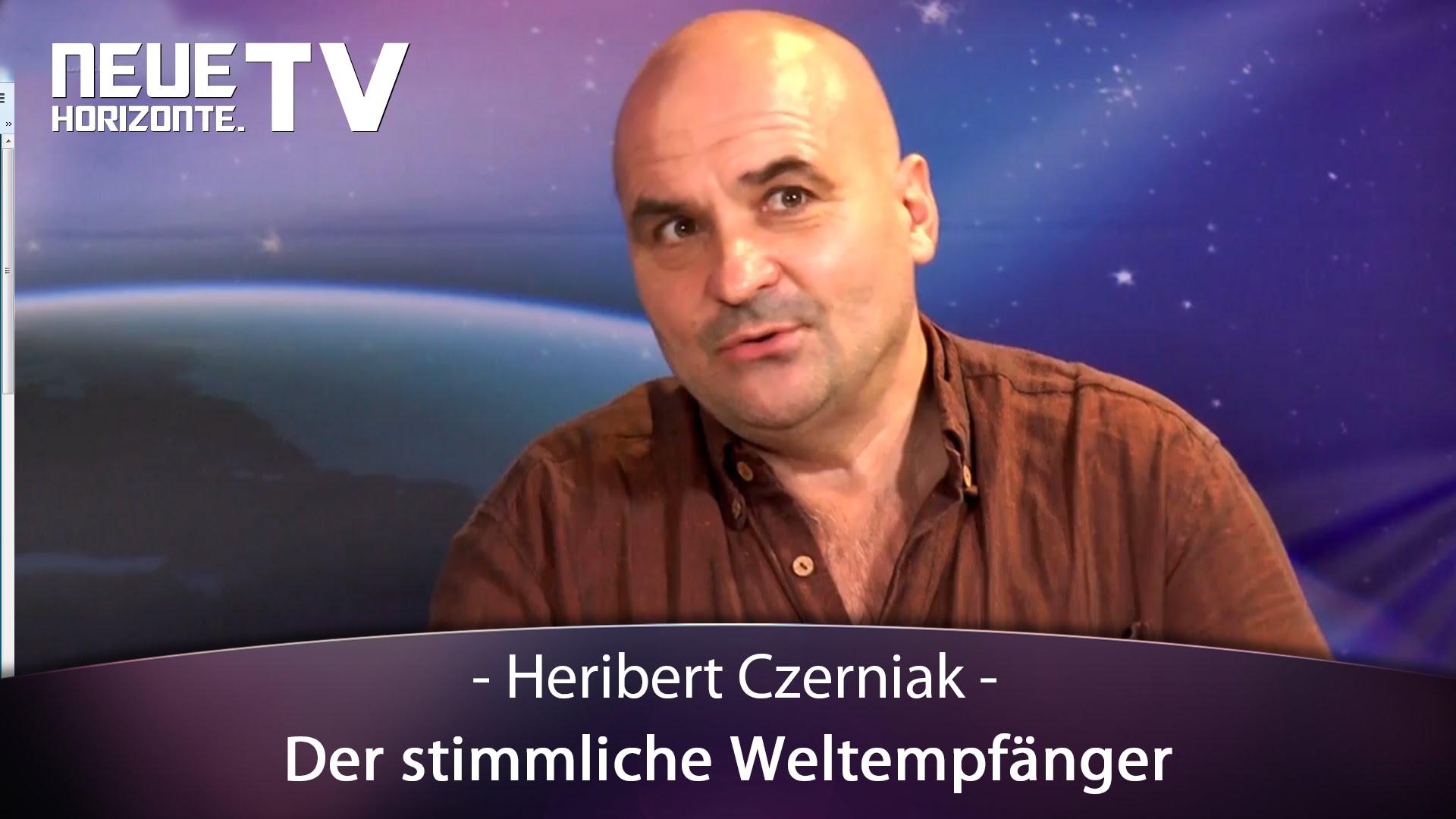 Der stimmlische Weltempfänger – Heribert Czerniak