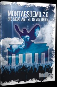 DVD Montagsdemo 2.0 – die neue Art zu revoltier'n