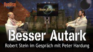 Besser Autark – Peter Hardung bei SteinZeit