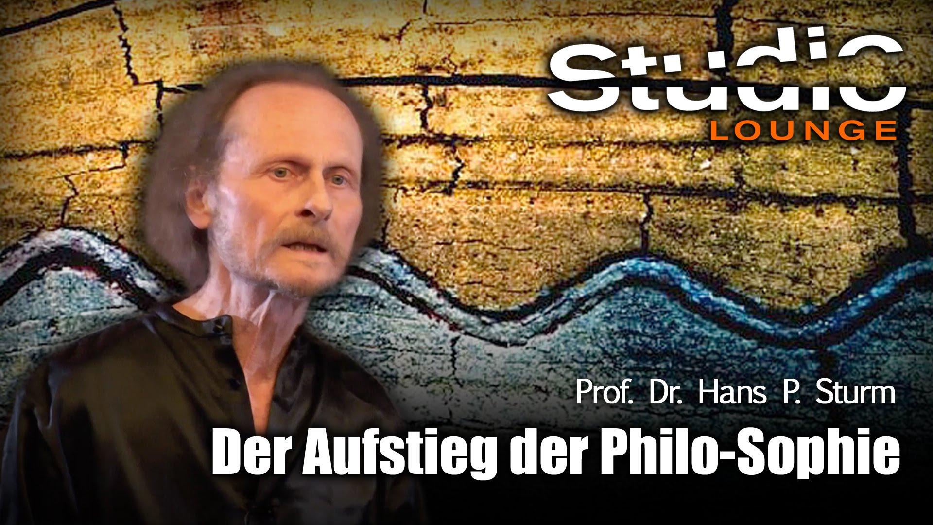 Der Aufstieg der Philo-Sophie – Prof. Dr. Hans P. Sturm