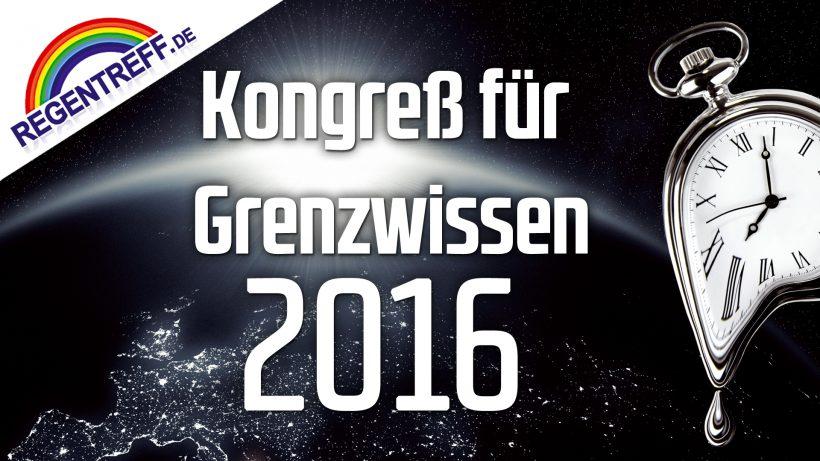 Regentreff 2016 (Kongress für Grenzwissen)
