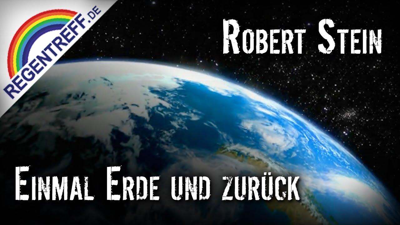 Einmal Erde und zurück – Robert Stein