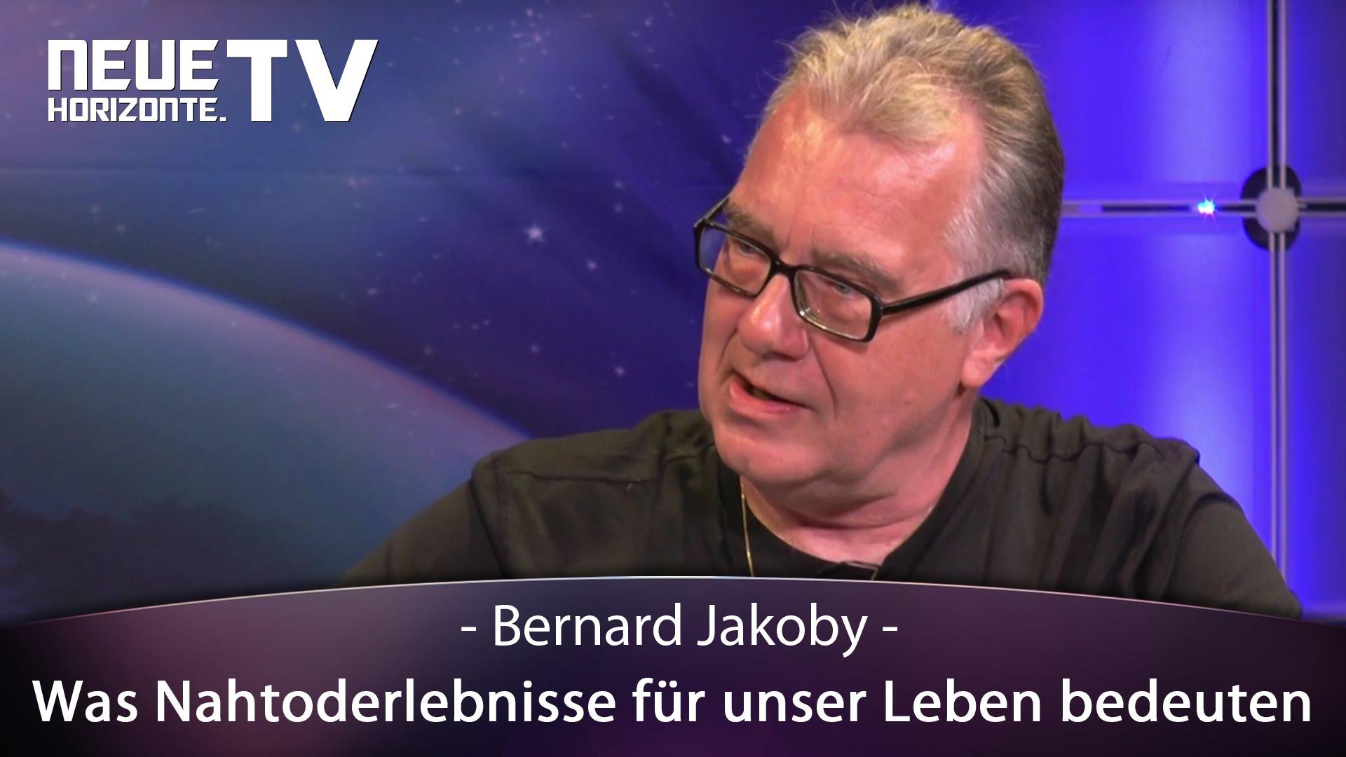Was Nahtoderlebnisse für unser Leben bedeuten – Bernard Jakoby