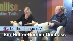 Be the Change e. V. – ein Helfer-Duo im Donbass