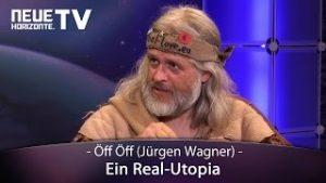 Ein Real-Utopia – Öff Öff (Jürgen Wagner)