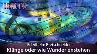 Klänge oder wie Wunder enstehen – Friedhelm Bretschneider