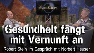 Gesundheit fängt mit Vernunft an – Norbert Heuser bei SteinZeit
