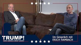 TRUMP! – Im Gespräch mit Erich Hambach