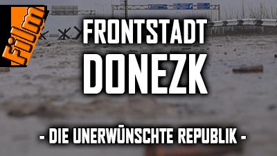 Frontstadt Donezk – Die unerwünschte Republik (kompletter Film)