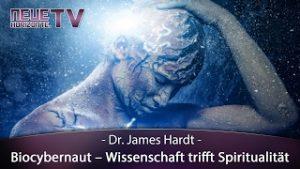 Biocybernaut – Wissenschaft trifft Spiritualität – Dr. James Hardt