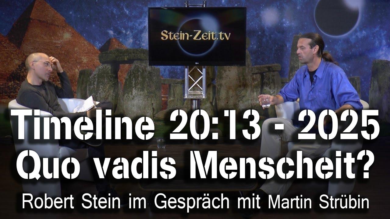 Timeline 20:13 – 2025: Quo vadis Menschheit?  – Martin Strübin bei SteinZeit