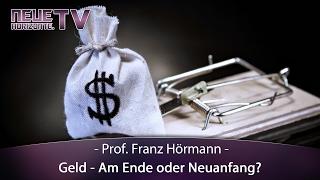 GELD – Am Ende oder Neuanfang? – Prof. Franz Hörmann