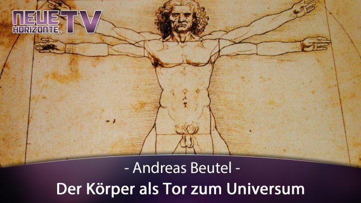 Der Körper als Tor zum Universum – Andreas Beutel
