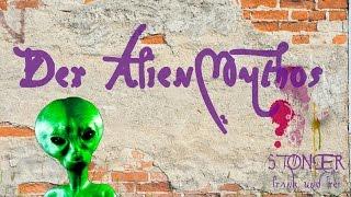 Der Alien-Mythos – STONER frank&frei #3