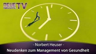 Neudenken zum Management von Gesundheit – Norbert Heuser