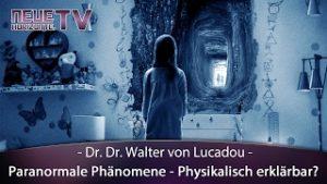 Paranormale Phänomene physikalisch erklärt – Dr. Dr. Walter von Lucadou