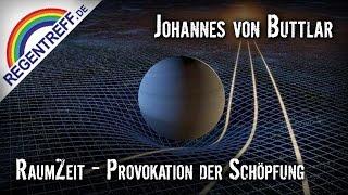 RaumZeit – Provokation der Schöpfung – Johannes von Buttlar