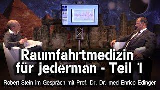 Raumfahrtmedizin für jederman Teil 1 – Prof. Dr. Dr. med Enrico Edinger bei SteinZeit
