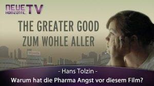The Greater Good – Warum hat die Pharma Angst vor diesem Film?