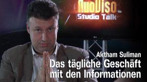 Das tägliche Geschäft mit den Informationen – Aktham Suliman im NuoViso Talk