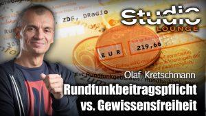 Rundfunkbeitragspflicht vs. Gewissensfreiheit – Olaf Kretschmann