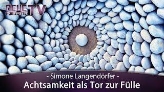 Achtsamkeit als Tor zur Fülle – Simone Langendörfer