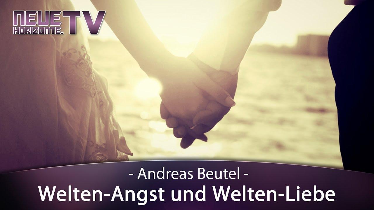 Welten-Angst und Welten-Liebe – Andreas Beutel