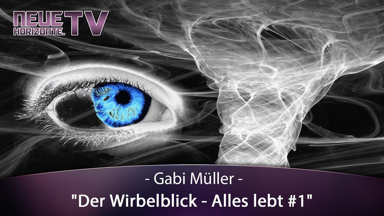 Der Wirbel-Blick – Alles lebt! Teil 1 – Gabi Müller