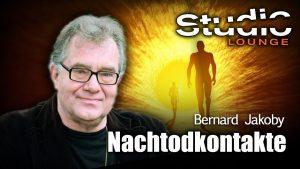 Bernard Jakoby – Nachtodkontakte, wie Verstorbene mit Hinterbliebenen kommunizieren