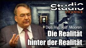 Die Realität hinter der Realität – Dipl. Ing. Ralf Mooren