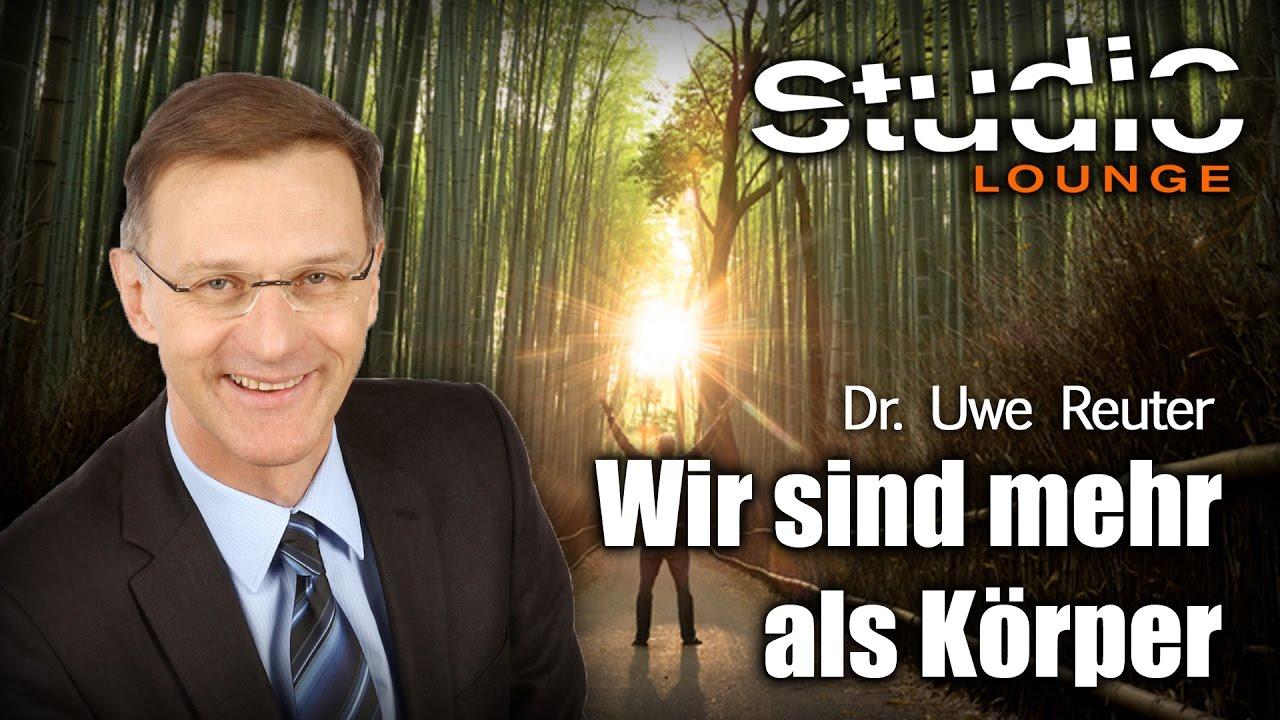 Wir sind mehr als Körper – Dr. Uwe Reuter