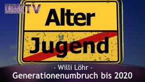 Generationenumbruch bis 2020 – Willi Löhr