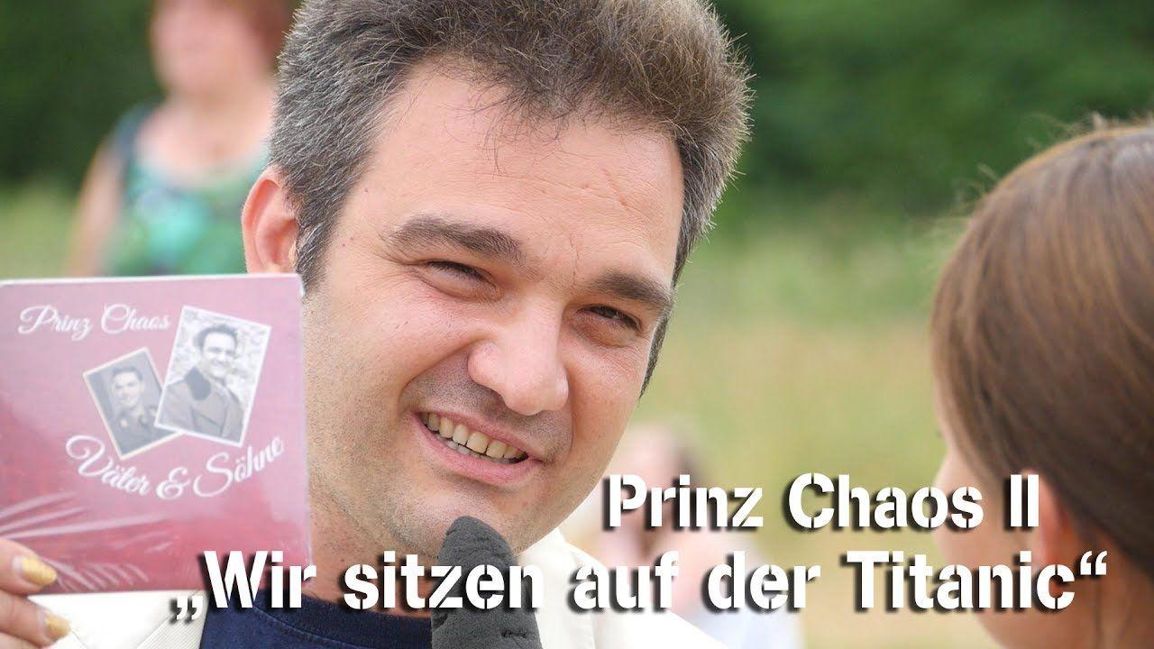 """Prinz Chaos II.: """"Wir sitzen auf der Titanic!"""""""