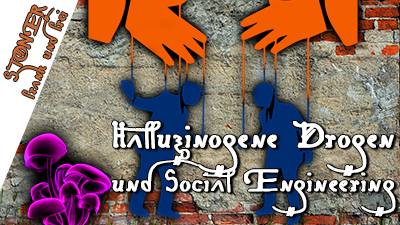 Halluzinogene Drogen und Social Engineering – STONER frank&frei #11