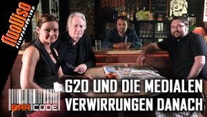 G20 und die medialen Verwirrungen danach – Barcode mit Dirk C. Fleck und Julia Szarvasy