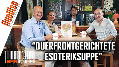 """""""Querfrontgerichtete Esoteriksuppe"""" – #BarCode mit Erich Hambach, Ursula Mock & Robert Stein"""