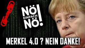 Merkel 4.0? Nein Danke!
