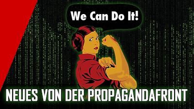 Neues von der Propagandafront
