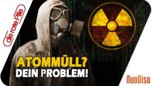 Atommüll? Ab jetzt Dein Problem! Moderner Ablasshandel für Energieversorger