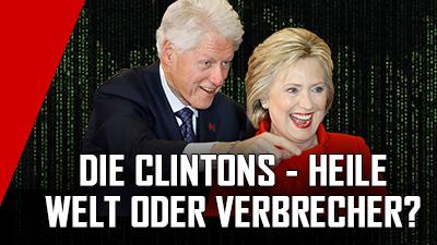 Die Clintons – alles heile Welt oder Verbrecher?
