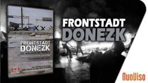 Frontstadt Donezk – Die unerwünschte Republik
