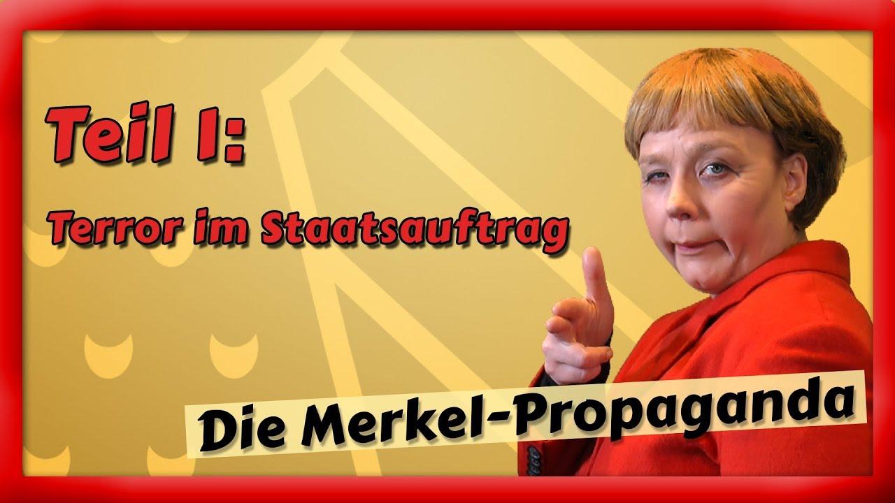 Die Merkel Propaganda – Der Film (Teil 1/4): Terroristen im Staatsauftrag