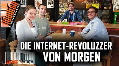 Die Internet-Revoluzzer von morgen – #BarCode mit Dennis Hack, Alexander Friedland & Julia Szarvasy