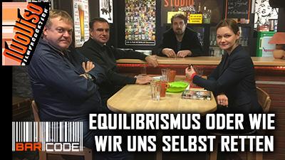 Equilibrismus – Wir müssen uns selbst retten! #BarCode mit Eric Bihl & Dirk Pohlmann