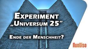 """Das Experiment """"Universum 25"""" und das Ende der Menschheit? NuoStory #1"""