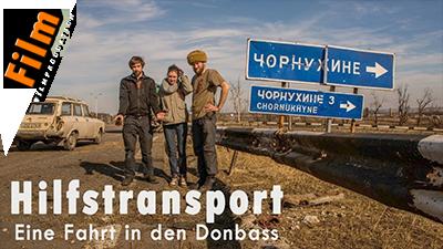 Hilfstransport – eine Fahrt in den Donbass (Film)